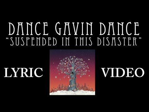 Dance Gavin Dance - Suspended In This Disaster Animated Lyric Video