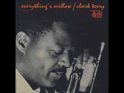 Clark Terry -  Everything's Mellow ( Full Album )