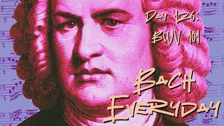 """Day 126: Bach Chorale """"Leit uns mit deiner rechten Hand"""" BWV 101"""