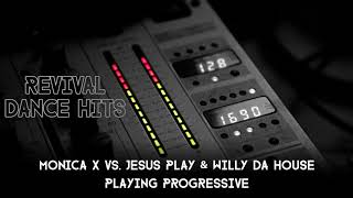 Monica X vs. Jesus Play & Willy Da House - Playing Progressive [HQ]