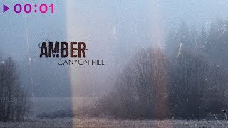 Canyon Hill - Amber | Official Audio | 2020
