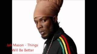 Jah Mason - Things Will Be Better