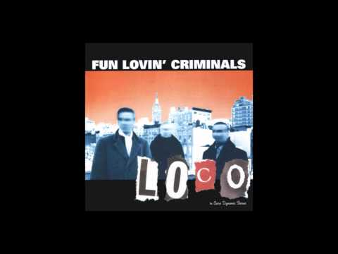 Fun Lovin' Criminals - Where The Bums Go