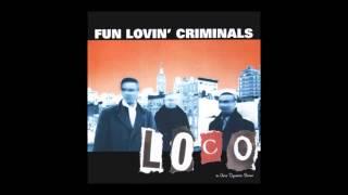 Fun Lovin' Criminals - Where The Bums Go