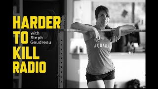 Harder to Kill Radio 006: Building the Unbreakable Body with Kate Galliett