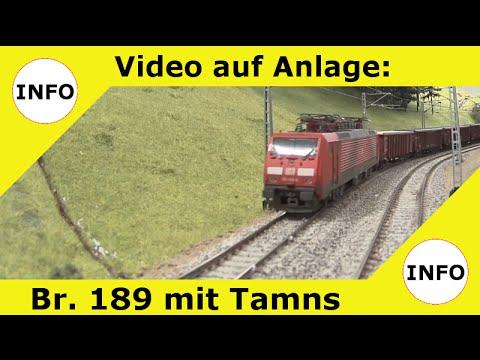 Anlagenvideo - Br. 189 mit Tamns-Zug