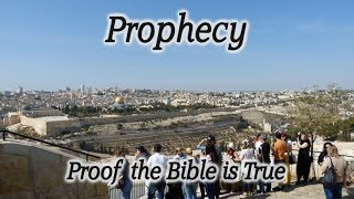 Bible Prophecy: Proof the Bible is True! End Times, Fulfilled Prophecy, Filmed on Mt. of Olives