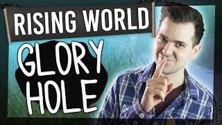 Rising World #2 - GLORY HOLE