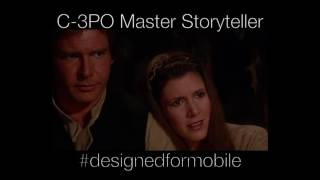 c3po is the master storyteller