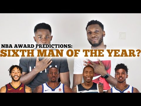 NBA AWARDS 2018 PREDICTION: SIXTH MAN OF THE YEAR