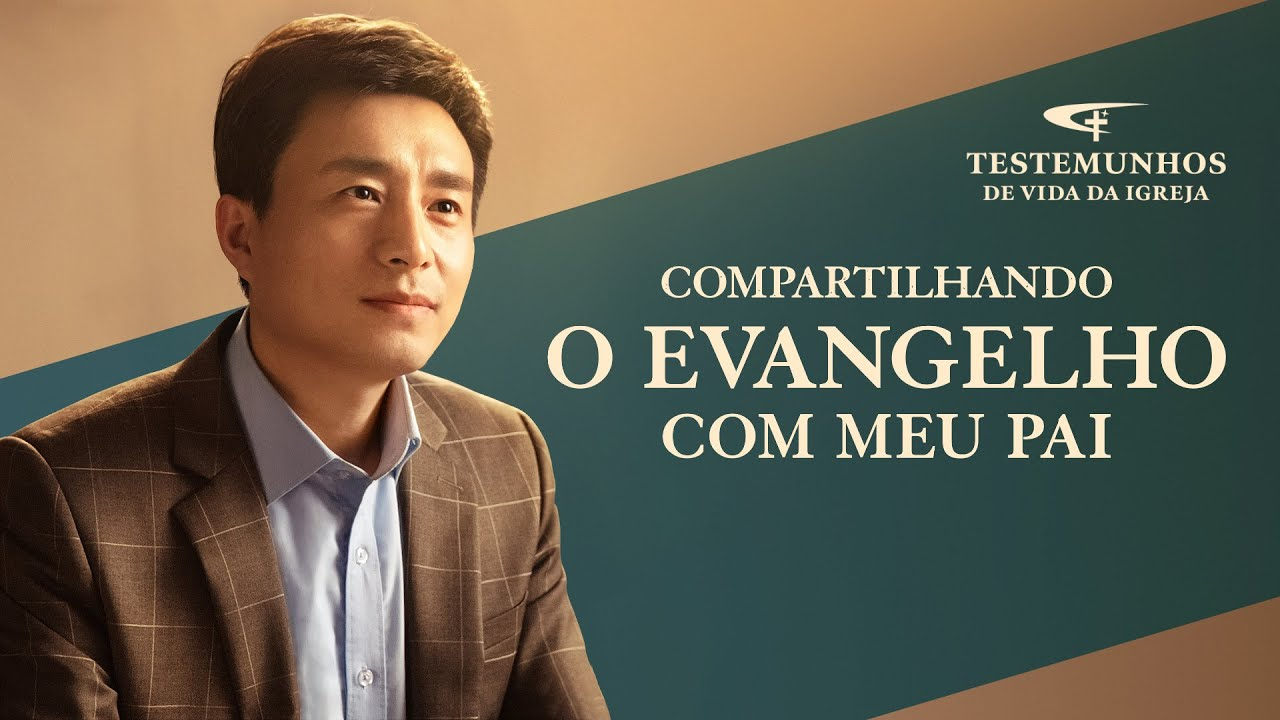 """Testemunho da Vida da Igreja """"Compartilhando o evangelho com meu pai"""""""