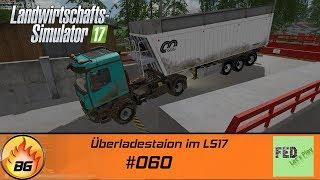 LS17 - NF Marsch #060 | Überladestation im LS17 | Let's Play [HD]