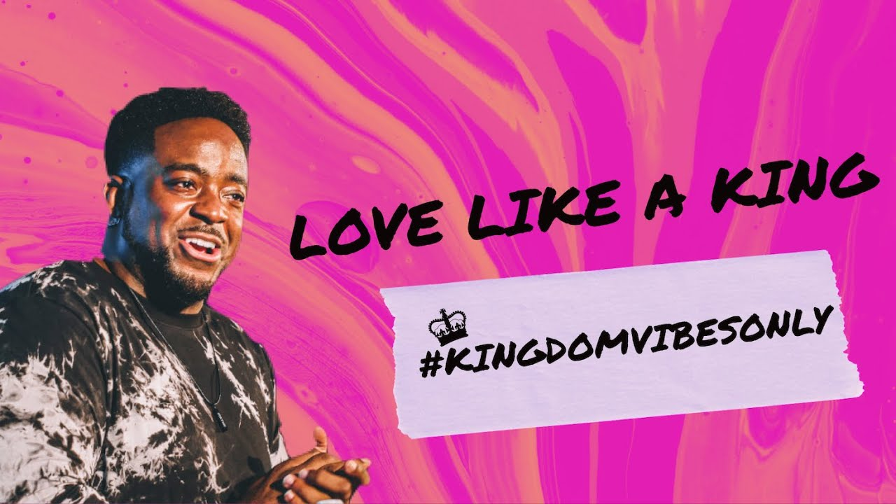 Love Like A King | Kingdom Vibes Only | (Part 6) | Jerry Flowers