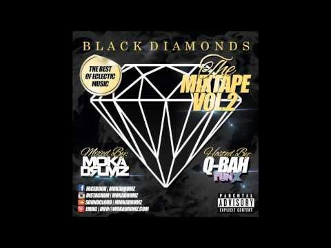 Black Diamonds The Mixtape Part 2 #MOKADRUMZ  #QBAH