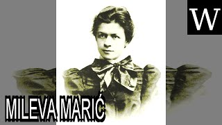 MILEVA MARIĆ - WikiVidi Documentary
