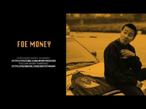 Wowy - FOE MONEY ft LD, Baby Buzz, Young Koo