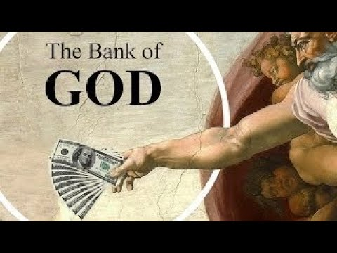 The Bank of God