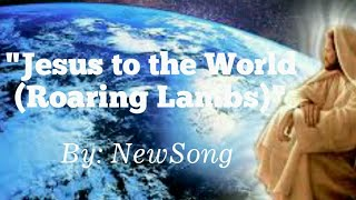 Watch Newsong Jesus To The World video