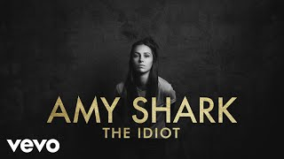 Amy Shark - The Idiot (Lyric Video)