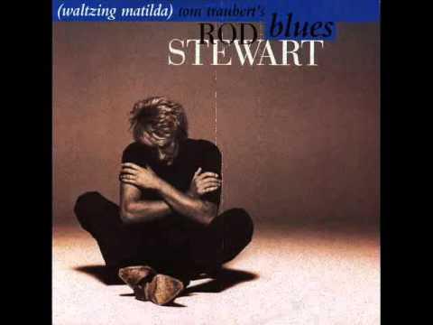 ROD STEWART - Tom Traubert's Blues Waltzing Matilda)