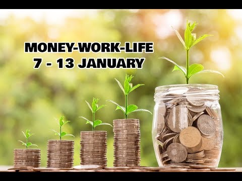 7 January 2019 Weekly Money-Work-Life ~ A POSITIVE SHIFT