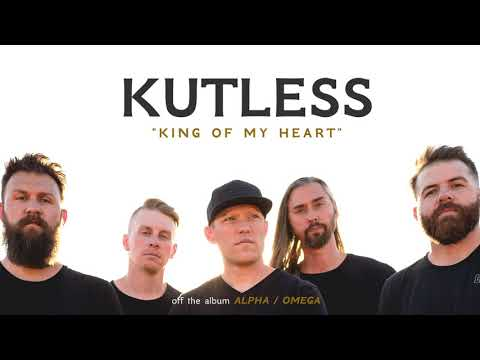 Kutless  King of My Heart