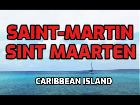 What To Do And To See In St. Maarten/St .Martin