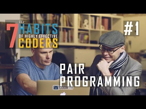 Pair Programming: 7 Habits of Highly Effective Coders