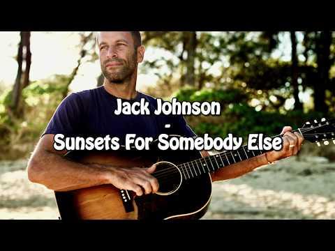 Baixar Jack Johnson - Sunsets For Somebody Else (Sub Español)