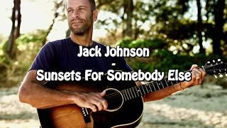 Jack Johnson Sunsets For Somebody Else Sub Español