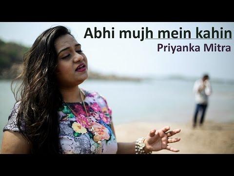 Abhi Mujh Mein Kahin | Priyanka Mitra
