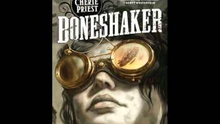 Boneshaker by Cherie Priest--Audiobook Excerpt
