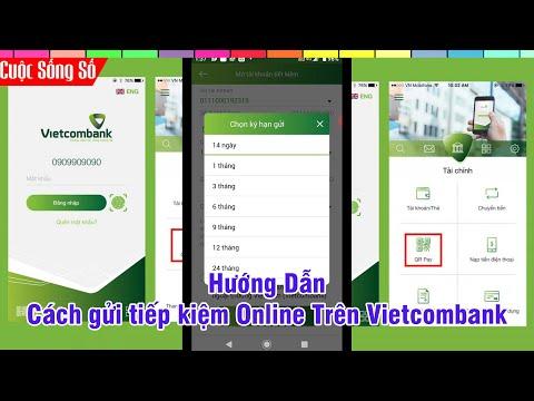 Hướng Dẫn Cách Mở Sổ Tiết Kiệm Online Vietcombank 📺 Cuộc Sống Số 📺