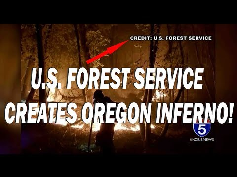 FIRE ON THE MOUNTAIN: U.S. Forest Service Creates Oregon Inferno