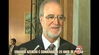 Ex-Governador de Minas é condenado a 20 anos de prisão