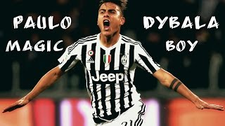 Paulo Dybala 2016▶ Magic Boy▶Amazing Skills & Goals▶Juventus 2015-2016▶HD