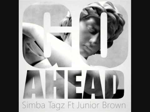 Simba Tagz - Go Ahead (feat Jnr Brown)