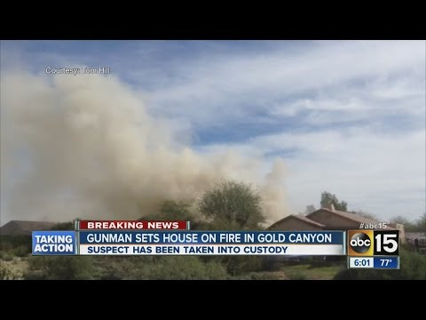 Gunman sets house on fire in Gold Canyon