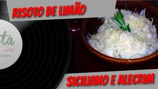 Risoto De Limão Siciliano E Alecrim - Pasta And Roll #11