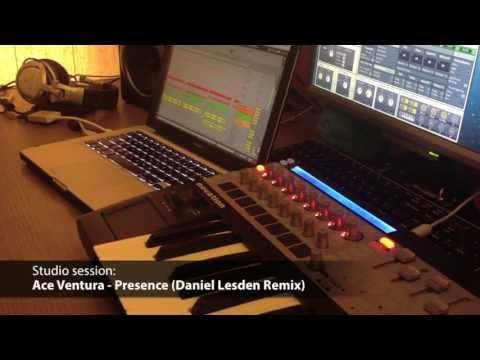 Studio session: Ace Ventura - Presence (Daniel Lesden Remix)