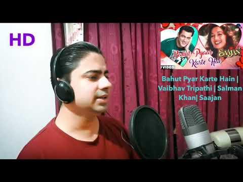 Download Bahut Pyar Karte Hain ( Male)   Cover by Vaibhav Tripathi   Full Song HD Saajan  Salman Khan