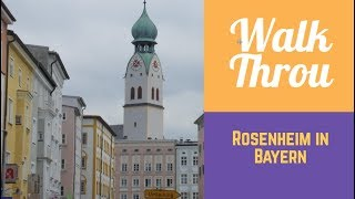 Walking Through: Rosenheim in Bayern in GERMANY