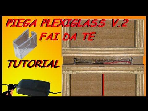Piega plexiglass 2 0 fai da te tutorial youtube for Piega lamiera fai da te