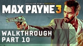 Max Payne 3 Gameplay Walkthrough Part 10 (HD 1080p)