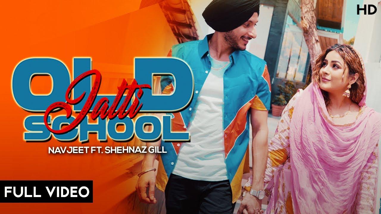 Old School Jatti new full song Shehnaz Gill status Mp3 download lyrics