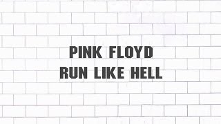 Pink Floyd - Run Like Hell (2011 - Remaster)