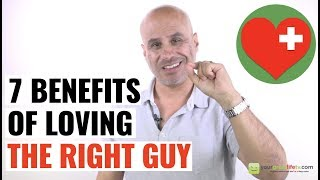 7 Top Benefits Of Loving A Man (The Right One)