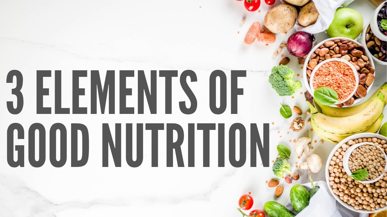 3 Secrets to Good Nutrition