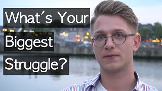 What´s your Biggest Struggle? | Asĸing Strangers