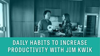 Daily Habits to Increase Productivity with Jim Kwik
